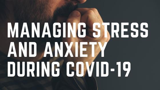 COVID-19 & Managing Stress